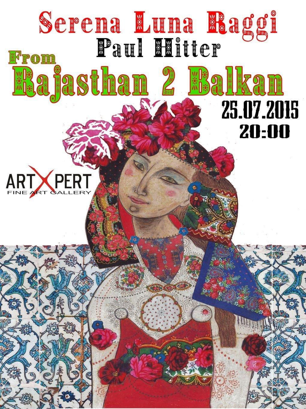 """FROM RAJASTHAN 2 BALKAN POSTER - Expoziţie de pictură """"From Rajahstan to Balkan"""""""