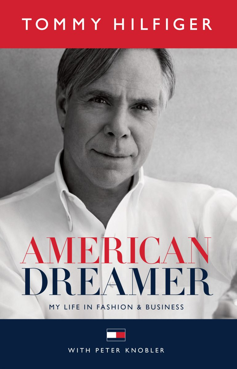Tommy Hilfiger American Dream Memoir 770x1197 - Tommy Hilfiger publică jurnalul de memorii American Dreamer