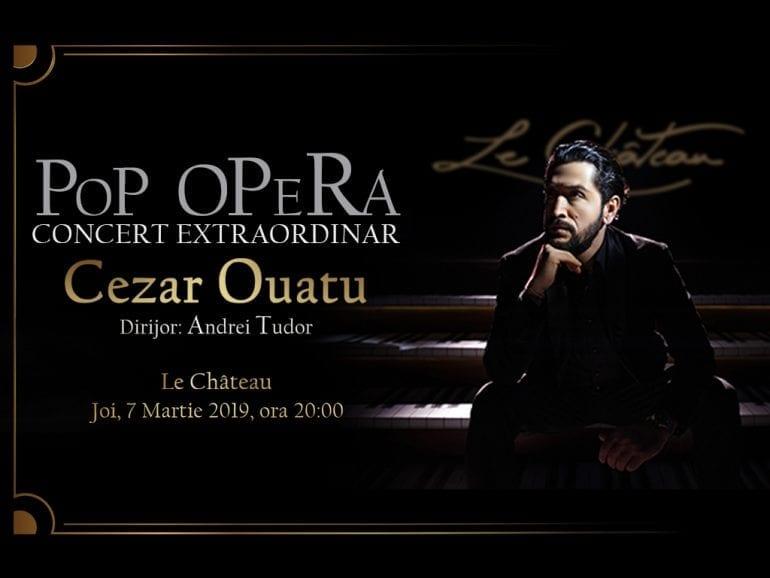 Poster Concert Cezar Ouatu la Le Chateau 770x578 - POP-OPERA LA CASTELUL DIN INIMA CAPITALEI