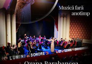 Muzică fără anotimp – Spectacol muzical Ozana Barabancea și Lumini Sonore Orchestra