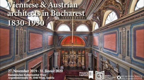 """Recomandare: Expoziția """"Arhitecți vienezi&austrieci la București (1830-1930)"""""""
